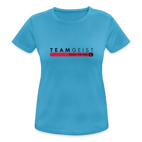 Teamgeist - Enjoy The Ride - Frauen T-Shirt atmungsaktiv
