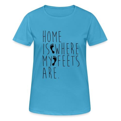 Home is where my feets are - Maglietta da donna traspirante