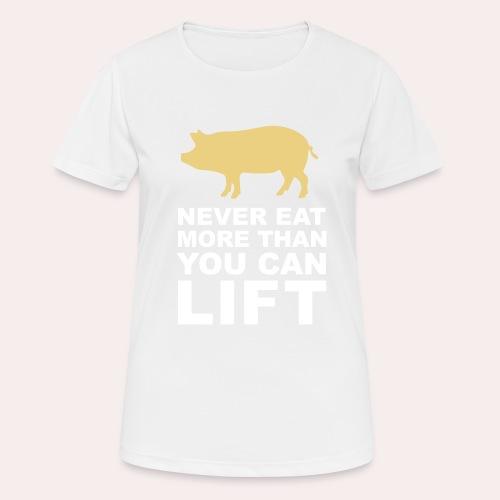 Nunca comas más de lo que puedas levantar - Camiseta mujer transpirable