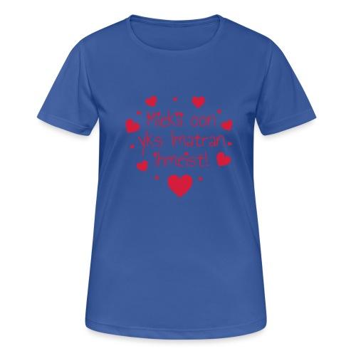 Miekii oon yks Imatran ihmeist! Naisten paita - naisten tekninen t-paita