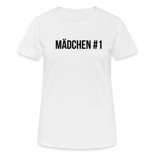 Mädchen #1 - Frauen T-Shirt atmungsaktiv