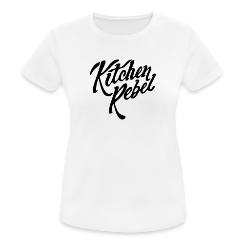Kitchen Rebel - Women's Breathable T-Shirt