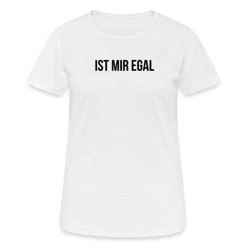 Ist mir egal - Frauen T-Shirt atmungsaktiv