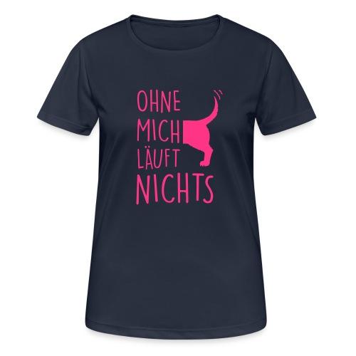 Vorschau: ohne mich läuft nichts - Frauen T-Shirt atmungsaktiv