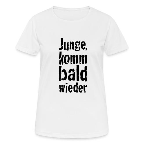 junge, komm bald wieder - Frauen T-Shirt atmungsaktiv