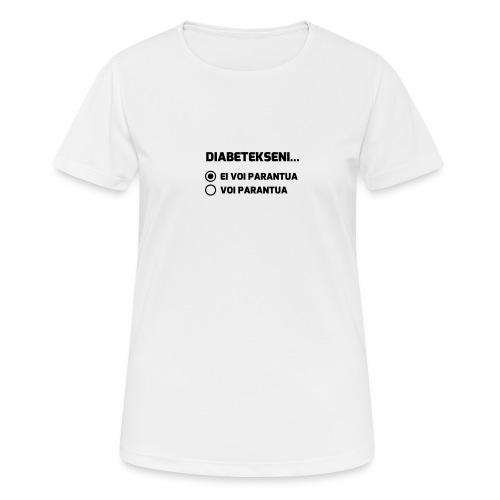 Diabetekseni ei voi parantua - naisten tekninen t-paita