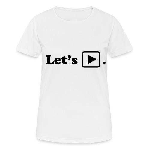 Let's play. - T-shirt respirant Femme