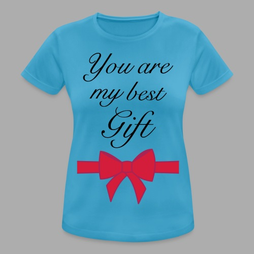 you are my best gift - Women's Breathable T-Shirt