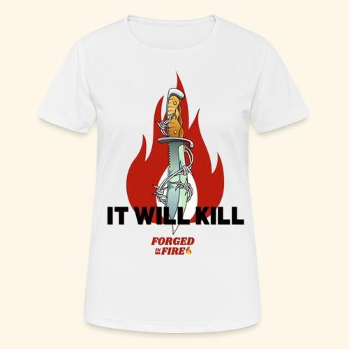 IT WILL KILL FIRE - Koszulka damska oddychająca