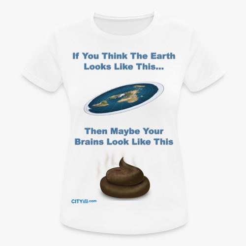 Flat Earth Brains - Women's Breathable T-Shirt