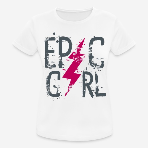 epische Mädchen - Frauen T-Shirt atmungsaktiv