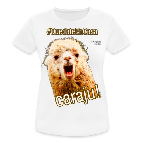 Quedate En Casa Caraju - Camiseta mujer transpirable
