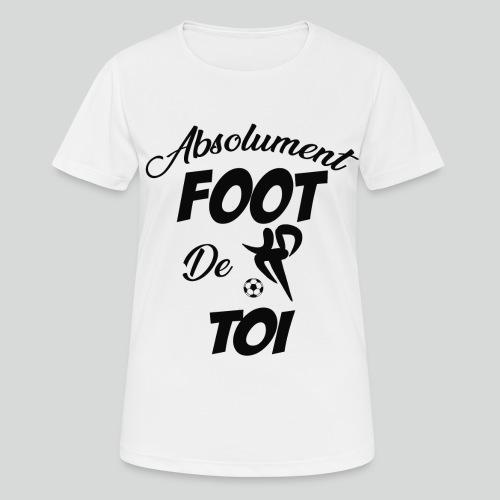 Absolument Foot de Toi (N) - T-shirt respirant Femme