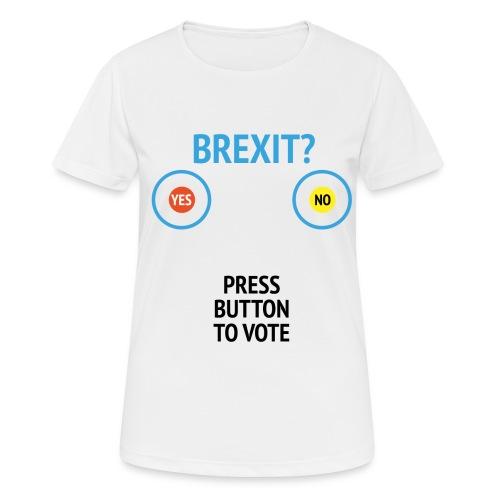 Brexit: Press Button To Vote - Dame T-shirt svedtransporterende