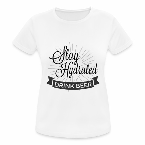 Stay Hydrated - Women's Breathable T-Shirt