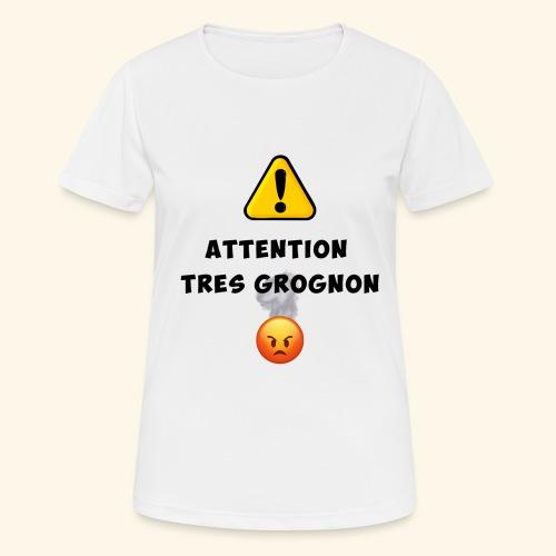 Attention très grognon - T-shirt respirant Femme