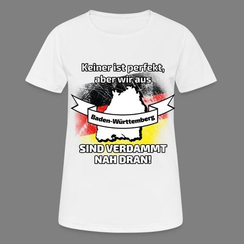 Perfekt Baden-Württemberg - Frauen T-Shirt atmungsaktiv