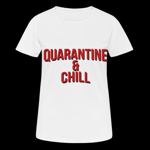 Quarantine & Chill Corona Virus COVID-19 - Frauen T-Shirt atmungsaktiv