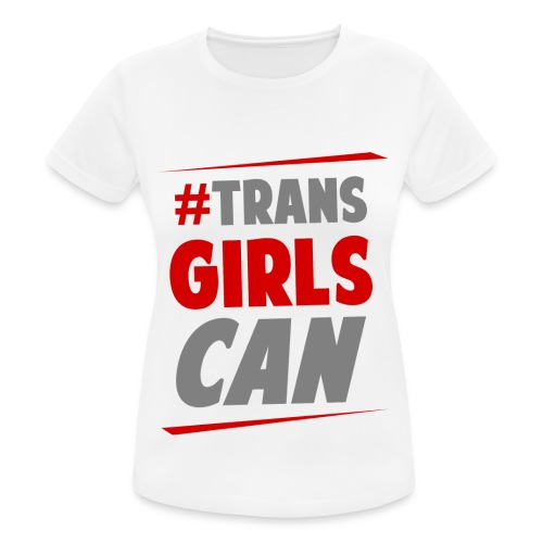 #TransGirlsCan Logo - Women's Breathable T-Shirt
