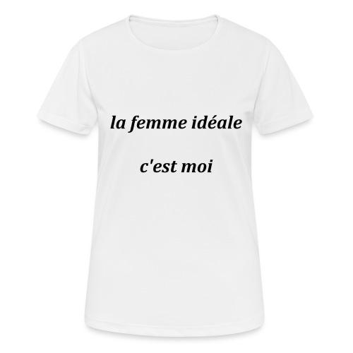 la femme ideale c est moi - T-shirt respirant Femme