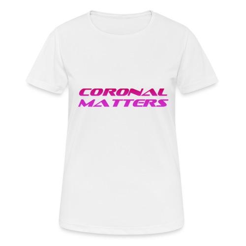 Coronal Matters logo - naisten tekninen t-paita