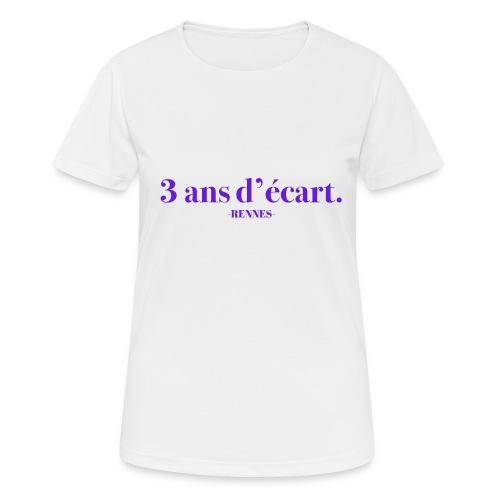 3 Ans D'écart - Nom & Localisation - T-shirt respirant Femme