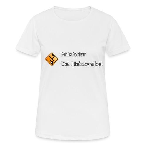 M1Molter - Der Heimwerker - Frauen T-Shirt atmungsaktiv