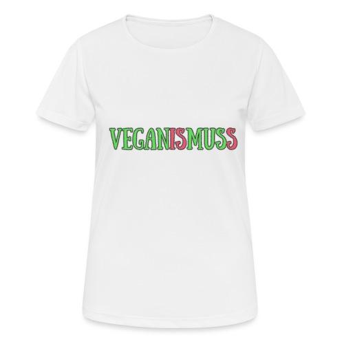 veganismuss - Frauen T-Shirt atmungsaktiv