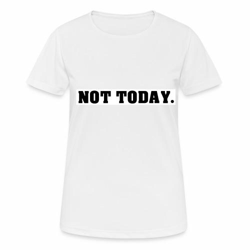NOT TODAY Spruch Nicht heute, cool, schlicht - Frauen T-Shirt atmungsaktiv