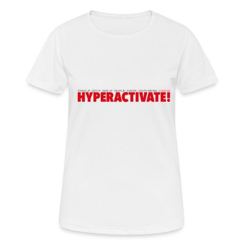 Hyperactivate - Andningsaktiv T-shirt dam