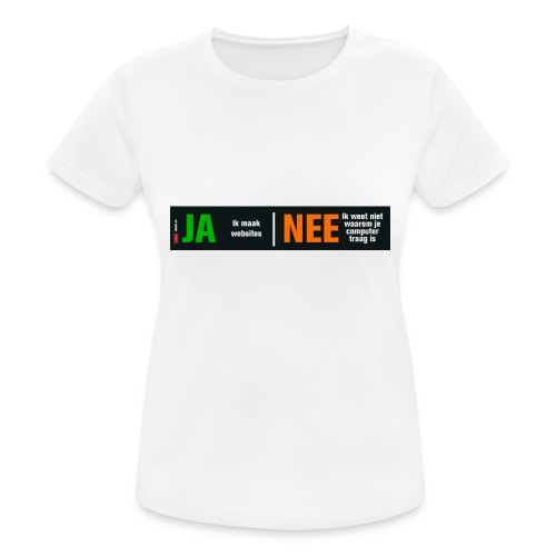 Ja ik maak websites - Vrouwen T-shirt ademend actief