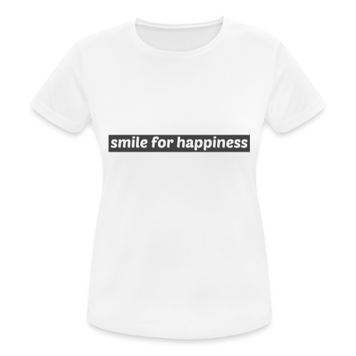 smile for happiness - Andningsaktiv T-shirt dam