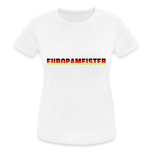 Europameister - Frauen T-Shirt atmungsaktiv
