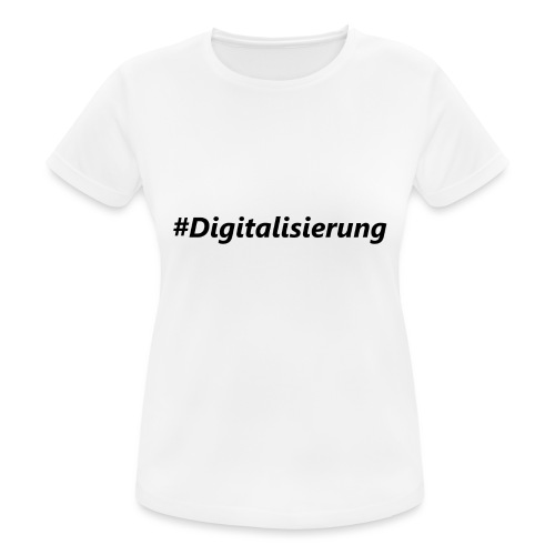 #Digitalisierung black - Frauen T-Shirt atmungsaktiv