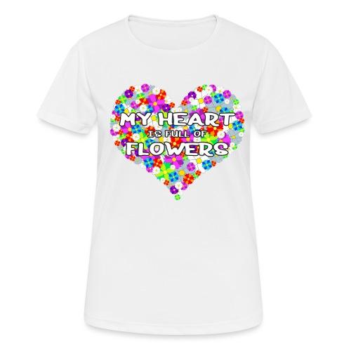 My Heart is full of Flowers - Frauen T-Shirt atmungsaktiv