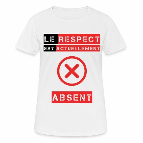 Le respect est actuellement absent - T-shirt respirant Femme