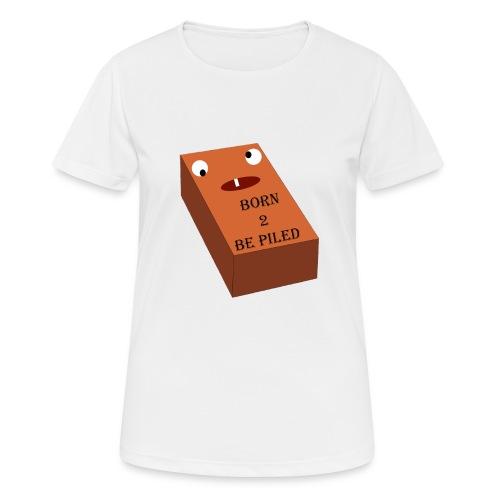 Brick Life - vrouwen T-shirt ademend