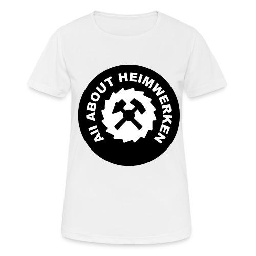 ALL ABOUT HEIMWERKEN - LOGO - Frauen T-Shirt atmungsaktiv