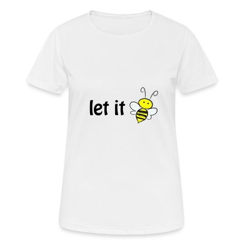 let it bee - Frauen T-Shirt atmungsaktiv