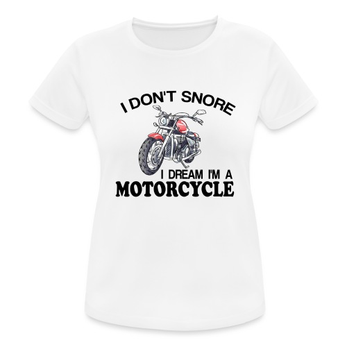 I DON´T SNORE - Camiseta mujer transpirable