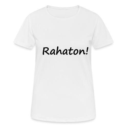 Rahaton! - naisten tekninen t-paita