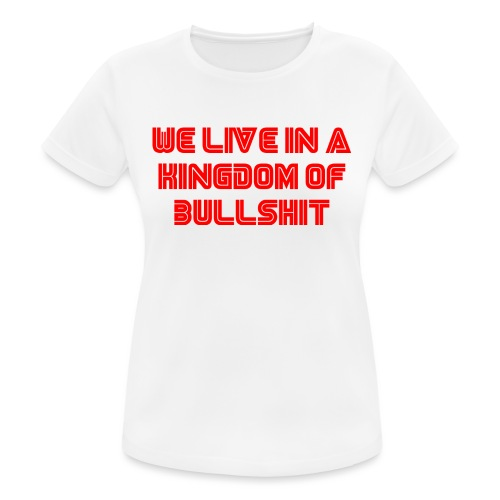 We live in a kingdom of bullshit #mrrobot - Women's Breathable T-Shirt