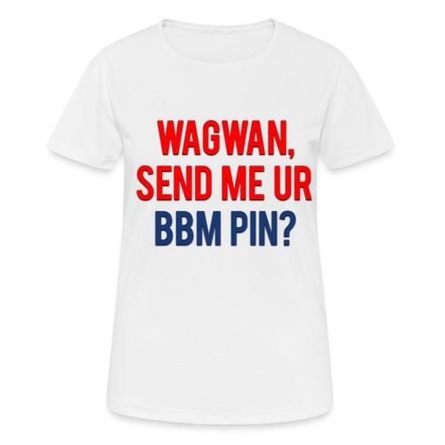 Wagwan Send BBM Clean - Women's Breathable T-Shirt