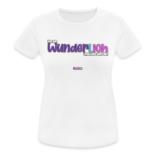 Ich bin WunderlICH - Frauen T-Shirt atmungsaktiv