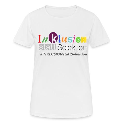 Inklusion statt Selektion - Frauen T-Shirt atmungsaktiv