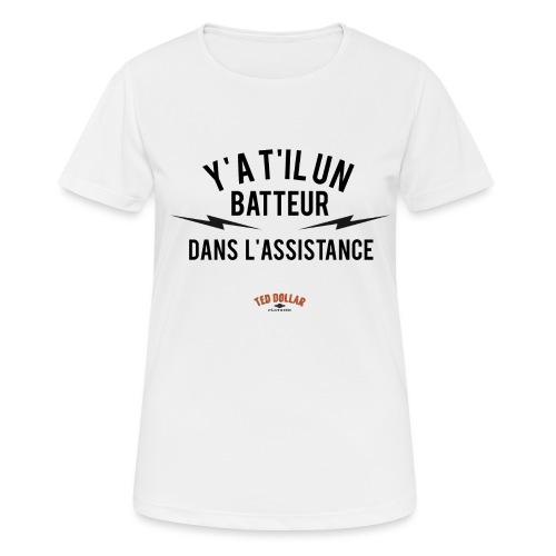 Y'a t'il un batteur dans l'assistance - T-shirt respirant Femme