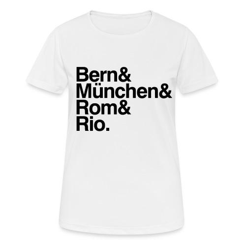 Bern&München&Rom&Rio - Frauen T-Shirt atmungsaktiv