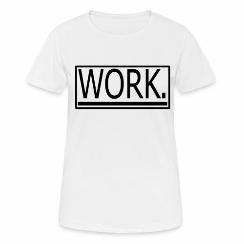 WORK. - Vrouwen T-shirt ademend actief