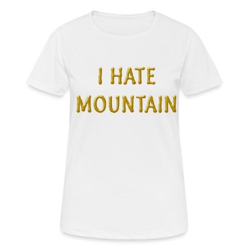 hate mountain - Frauen T-Shirt atmungsaktiv