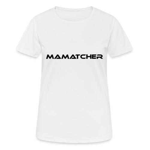 MaMatcher - Frauen T-Shirt atmungsaktiv